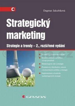 Dagmar Jakubíková: Strategický marketing - Strategie a trendy cena od 401 Kč
