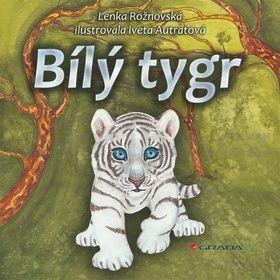 Lenka Rožnovská, Iveta Autratová: Bílý tygr cena od 165 Kč