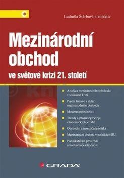 Ludmila Štěrbová: Mezinárodní obchod ve světové krizi 21. století cena od 292 Kč