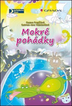 Zuzana Pospíšilová, Jana Valentovičová: Mokré pohádky cena od 213 Kč