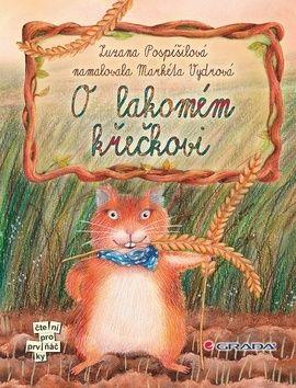 Markéta Vydrová, Zuzana Pospíšilová: O lakomém křečkovi cena od 156 Kč
