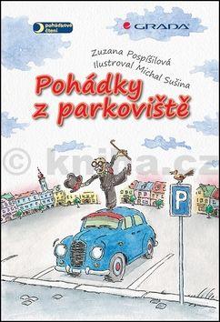 Zuzana Pospíšilová, Michal Sušina: Pohádky z parkoviště cena od 219 Kč