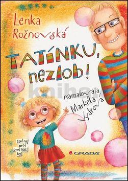 Markéta Vydrová, Lenka Rožnovská: Tatínku, nezlob! cena od 149 Kč