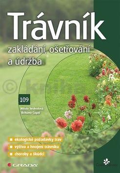 Bohumír Cagaš, Miluše Svobodová: Trávník - Zakládání, ošetřování a údržba cena od 80 Kč