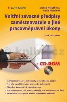 Libuše Neščáková, Lucie Marelová: Vnitřní závazné předpisy zaměstnavatele a jiné pracovněprávní úkony krok za krokem + CD cena od 245 Kč