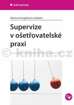 Martina Venglářová: Supervize v ošetřovatelské praxi cena od 74 Kč