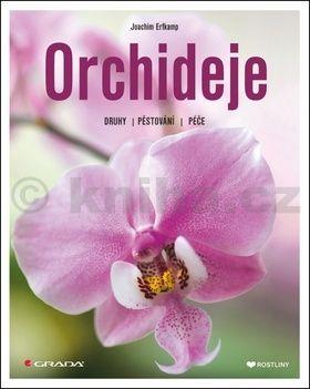 Joachim Erfkamp: Orchideje - Druhy, pěstování, péče cena od 74 Kč