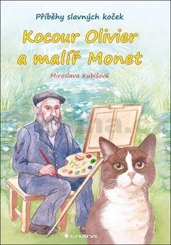 Miroslava Kubišová: Kocour Olivier a malíř Monet - Příběhy slavných koček cena od 126 Kč