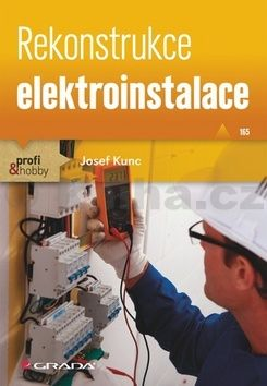 Josef Kunc: Rekonstrukce elektroinstalace cena od 138 Kč