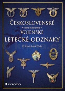 Jiří Sehnal, Radek Palička: Československé vojenské letecké odznaky cena od 329 Kč