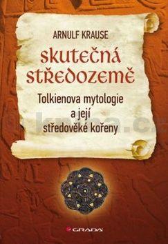 Krause Arnulf: Skutečná Středozemě - Tolkienova mytologie a její středověké kořeny cena od 168 Kč