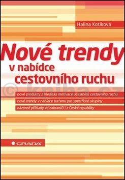 Halina Kotíková: Nové trendy v nabídce cestovního ruchu cena od 229 Kč