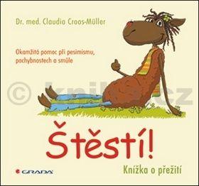 Claudia Croos-Müller: Štěstí! cena od 118 Kč