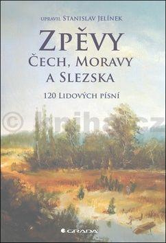 Stanislav Jelínek: Zpěvy Čech, Moravy a Slezska - 120 lidových písní cena od 122 Kč