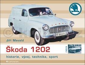 Jiří Mewald: Škoda 1202 - historie, vývoj, technika, sport cena od 293 Kč