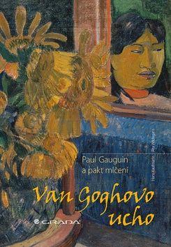 Kaufmann Hans, Wildegans Rita: Van Goghovo ucho - Paul Gauguin a pakt mlčení cena od 155 Kč