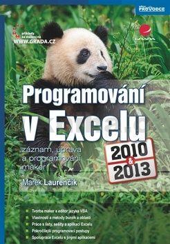 Marek Laurenčík: Programování v Excelu 2010 a 2013 - záznam, úprava a programování maker cena od 234 Kč