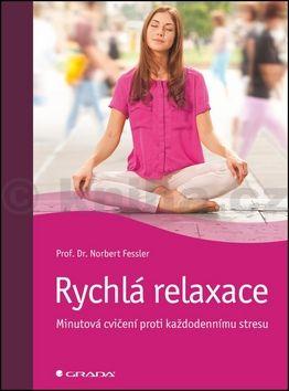 Norbert Fessler: Rychlá relaxace - Minutová cvičení proti každodennímu stresu cena od 82 Kč