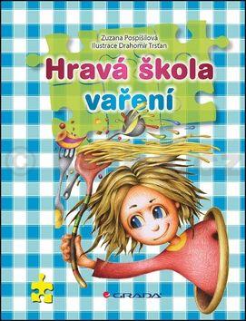 Zuzana Pospíšilová, Drahomír Trsťan: Hravá škola vaření cena od 193 Kč