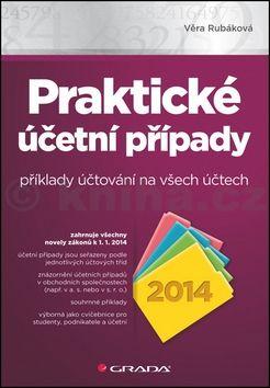Věra Rubáková: Praktické účetní případy 2014 cena od 0 Kč