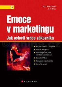 Jitka Vysekalová: Emoce v marketingu - Jak oslovit srdce zákazníka cena od 409 Kč