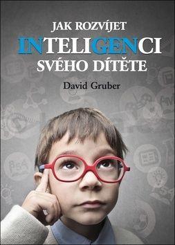 David Gruber: Jak rozvíjet inteligenci svého dítěte cena od 167 Kč