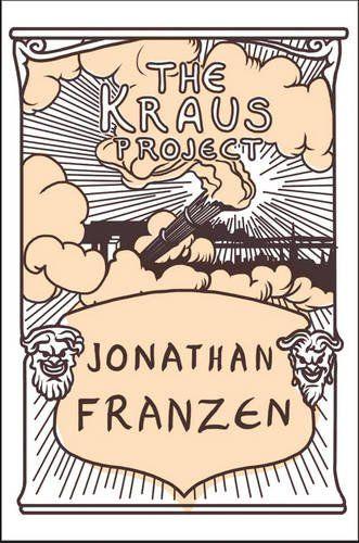 Jonathan Franzen: The Kraus Project cena od 59 Kč