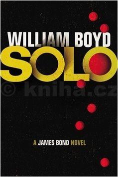 William Boyd: SOLO: James Bond Novel (anglicky) cena od 89 Kč