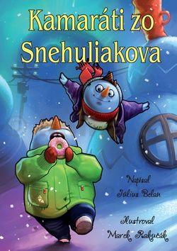 Belan Július: Kamaráti zo Snehuliakova (slovensky) cena od 178 Kč