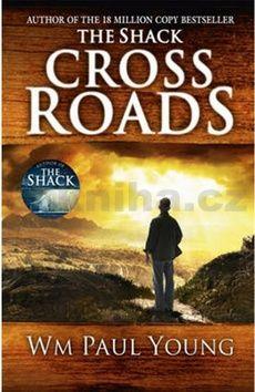 William Paul Young: Cross roads cena od 289 Kč