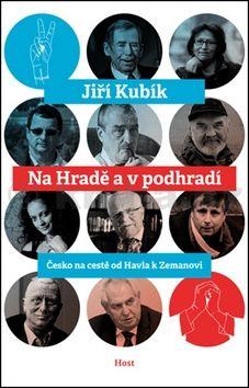Jiří Kubík: Na Hradě a v podhradí cena od 153 Kč