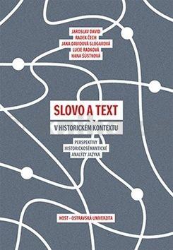 Jaroslav David: Slovo a text v historickém kontextu cena od 181 Kč