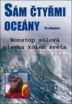 Ondráček Petr: Sám čtyřmi oceány - Nonstop sólová plavba kolem světa cena od 218 Kč