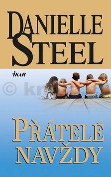 Danielle Steel: Přátelé navždy cena od 199 Kč