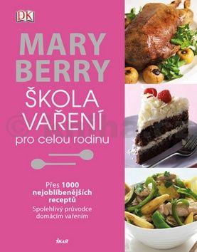 Mary Berry: Škola vaření pro celou rodinu cena od 639 Kč