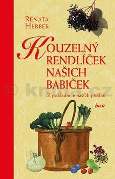 Renata Herber: Kouzelný rendlíček našich babiček - Z pokladnice našich předků cena od 239 Kč