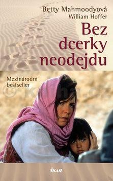Betty Mahmoodyová: Bez dcerky neodejdu cena od 238 Kč