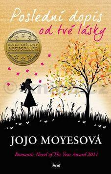 Jojo Moyes: Poslední dopis od tvé lásky cena od 279 Kč