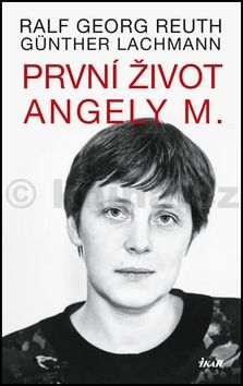 Reuth Ralf Georg, Lachmann Günther: První život Angely M. cena od 9 Kč