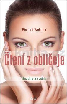 Richard Webster: Čtení z obličeje - Snadno a rychle cena od 206 Kč