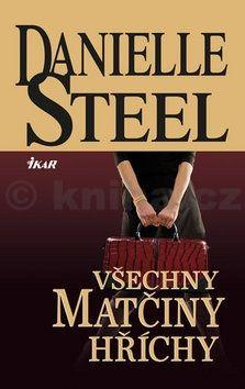 Danielle Steel: Všechny matčiny hříchy cena od 207 Kč