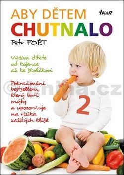 Petr Fořt: Aby dětem chutnalo 2 cena od 207 Kč