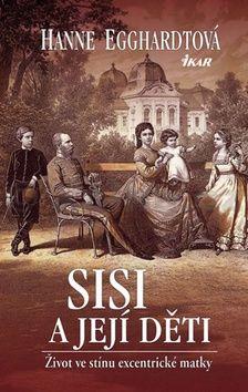 Hanne Egghardt: Sisi a její děti cena od 199 Kč