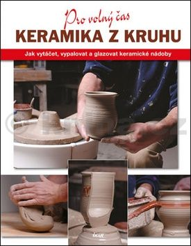 Linda Franzová: Keramika z kruhu cena od 239 Kč