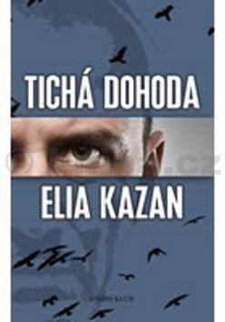 Elia Kazan: Tichá dohoda cena od 287 Kč