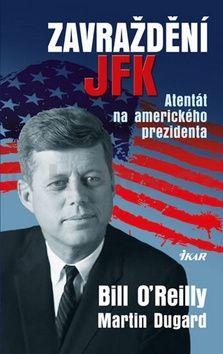 Bill O´Reilly, Martin Dugard: Zavraždění JFK cena od 279 Kč
