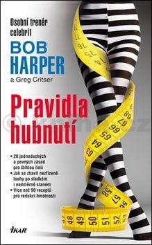 Bob Harper, Greg Critser: Pravidla hubnutí cena od 238 Kč
