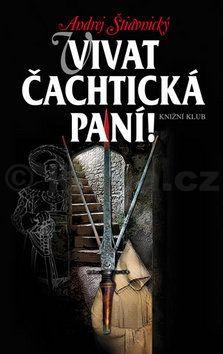 Andrej Štiavnický: Vivat Čachtická paní cena od 279 Kč