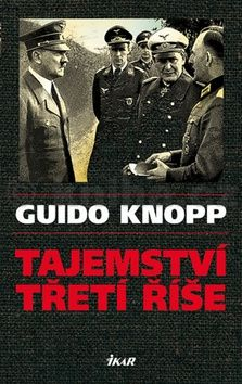 Guido Knopp: Tajemství třetí říše cena od 279 Kč