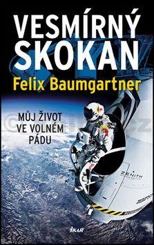 Felix Baumgartner, Thomas Becker: Vesmírný skokan cena od 44 Kč